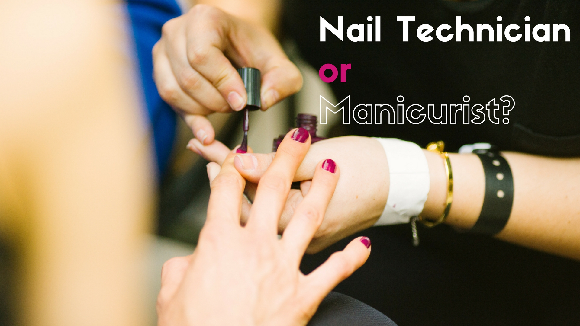 The Difference Between A Manicurist And A Nail Technician