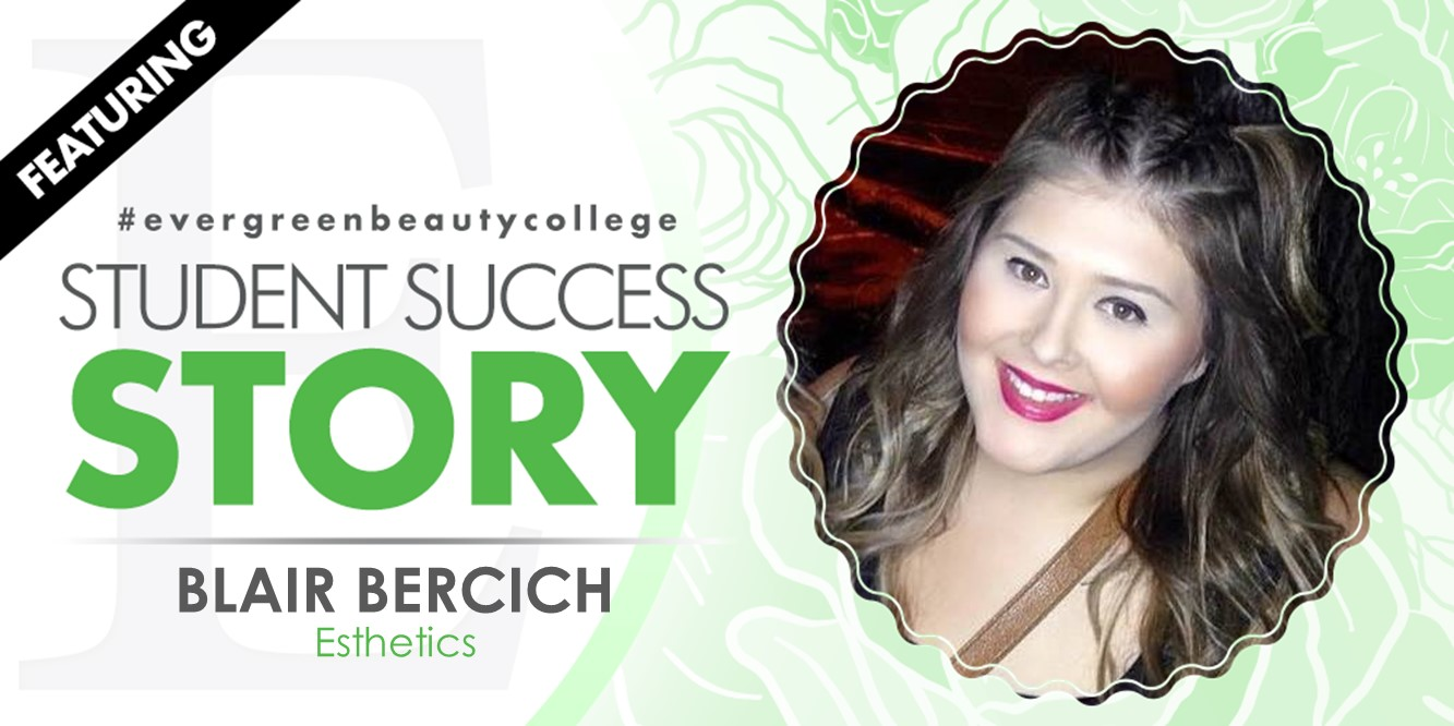 Esthetics Student Success Story Blair Bercich Cosmetology